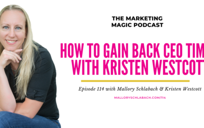 #114: How To Gain Back CEO Time with Kristen Westcott